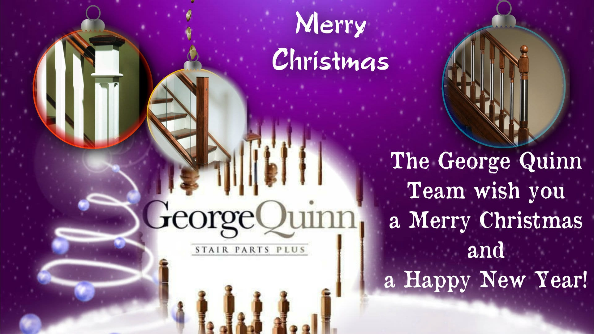 George Quinn Stair Parts Plus - Christmas & New Year 2017